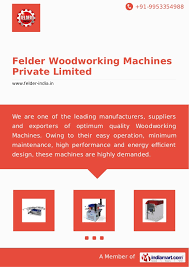 Martin Woodworking Machines In India by Felder Woodworking Machines Private Limited