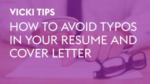 resume and cover vicki tips how to avoid typos in your resume and cover letter vicki tips how to avoid typos in your resume and cover letter