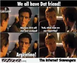 Funny Memes 2016 - we all have dat friend euro 2016 humor pmslweb