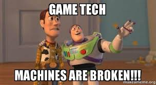 Tech Meme - game tech machines are broken buzz and woody toy story meme