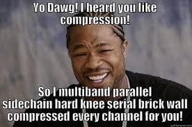 Hey Buddy Meme - hey buddy we need to talk about your compression downbeat dojo