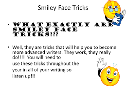 smiley face tricks what exactly are smiley face tricks well