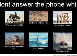 Answer Phone Meme - answer the phone meme 28 images i don t always not answer my