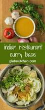indian restaurant curry base recipe curry restaurants and curries