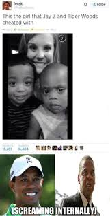 Jay Z Meme - this girl cheated with jay z and tiger woods