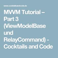 delphi mvvm tutorial mvvm tutorial part 3 viewmodelbase und relaycommand cocktails
