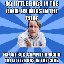 Code Meme - typical proger 99 little bugs in the code 99 bugs in the code fix