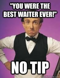 Waitressing Memes - 22 of the best waitress memes smilinggee humor pinterest memes