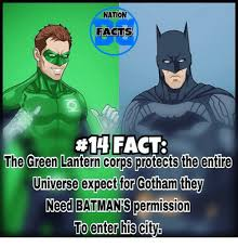 Batman Green Lantern Meme - nation facts 14 fact the green lantern corps protects the entire