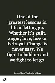 Life Lesson Memes - one of the greatest lessons in life is letting go whether it s