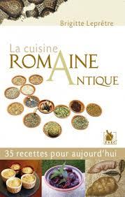 cuisine romaine antique la cuisine romaine antique ysec éditions