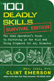 100 deadly skills survival edition the seal operative u0027s guide to