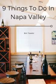 Map From San Francisco To Napa Valley by 139 Best Napa Valley Travel Tips Images On Pinterest Napa Valley