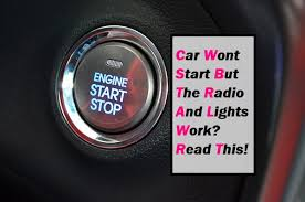 car wont start but lights come on my car wont start but the radio and lights work ride mission