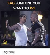 Tag Someone Who Memes - tag someone you want to 1v1 gaming memes tag him video games meme