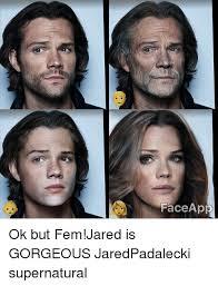 Meme Face App - face app ok but fem jared is gorgeous jaredpadalecki supernatural