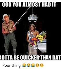 You Almost Had It Meme - hoodshiet n ooo you almost had it n gotta be quicker than dat