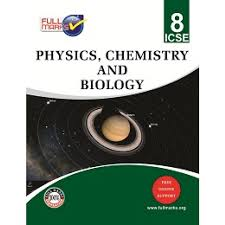 full marks icse physics chemistry and biology textbook for class 8
