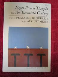 negro protest thought in the twentieth century august meier