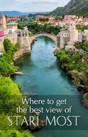 photographing stari most where to get the best views in mostar