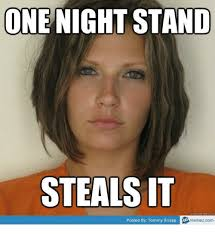 Losing Weight Meme - one night stand steals it kmeme com posted by tommy snapp memez com