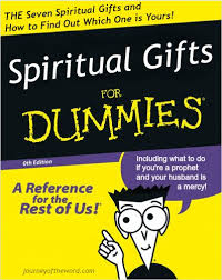 biblical gifts spiritual gifts for dummies journey of the word