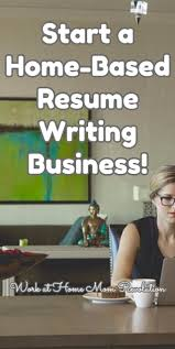 excellent writing skills resume 25 best resume writing ideas on pinterest resume writing tips start a home based resume writing business work at home mom revolution