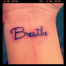 breathe wrist tattoo tattoo pinterest wrist tattoo just