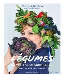 livre cuisine original maïtena biraben dédie un livre de cuisine aux légumes
