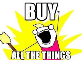 Buy Meme - buy everything meme my favorite daily things