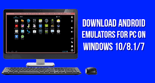 android emulators android emulators for pc on windows 10 8 1 7 free