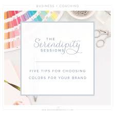 business tips how to choose brand colors u2014 grace and serendipity