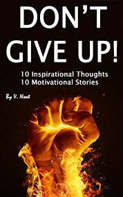 don t give up 10 inspirational thoughts and 10