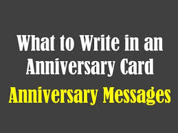 words for anniversary cards anniversary messages to write in a card anniversary message