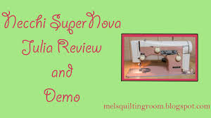 necchi supernova julia sewing machine review youtube