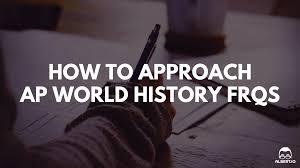 sample dbq essay ap world history how to approach ap world history free response questions albert io