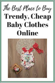 Online Baby Clothing Stores Best 25 Cheap Baby Clothes Online Ideas On Pinterest Baby