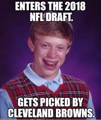 Cleveland Browns Memes - enters the 2018 nfl draft gets picked by cleveland browns meme