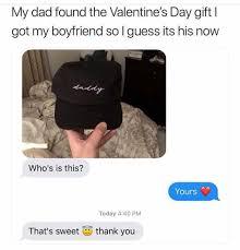 Sweet Memes For Boyfriend - dopl3r com memes my dad found the valentines day gift l got my