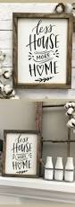 family wood sign home decor less house more home sign farmhouse sign rustic wood sign