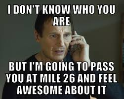 Running Marathon Meme - i don t know who you are run with it pinterest running