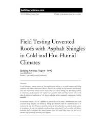 can unvented roof assemblies be insulated with fiberglass ba 1409 field testing unvented roofs with asphalt shingles in
