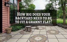 Backyard Granny Flat How Big Does Your Backyard Need To Be To Fit A Granny Flat Write