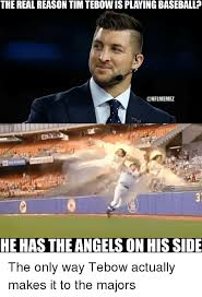 Tebow Meme - the real reason tim tebow is playing baseball memez he has the