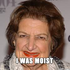 You Make Me Moist Meme - rip helen thomas famous white house journalist perhaps better