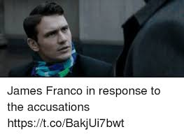 James Franco Meme - james franco in response to the accusations httpstcobakjui7bwt