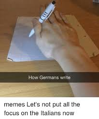 How To Write Memes - how germans write memes let s not put all the focus on the italians