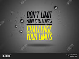 Challenge Your Don T Limit Your Challenges Image Photo Bigstock