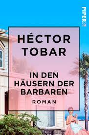 Wohnzimmerm El Dunkel In Den Häusern Der Barbaren Von Héctor Tobar Piper