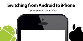switching from android to iphone moving from android to iphone how to transfer switch android data